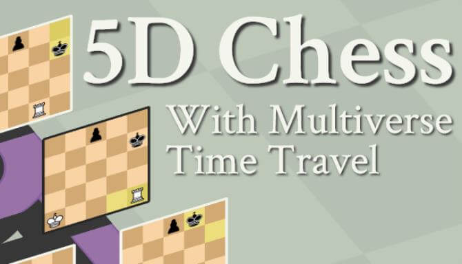 5D Chess With Multiverse Time Travel Free Download Full Version