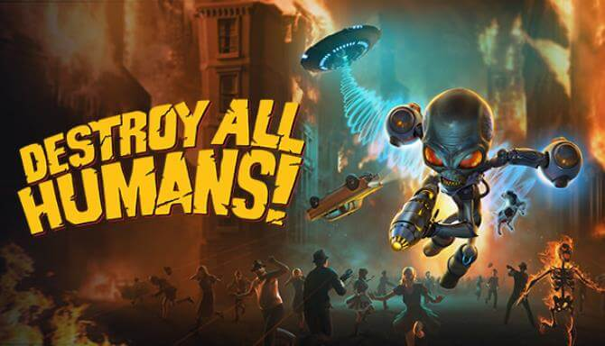DESTROY ALL HUMANS PC GAME FREE DOWNLOAD Full Version