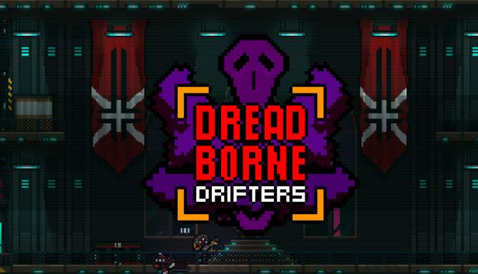 DREADBORNE DRIFTERS PC GAME FREE DOWNLOAD Full Version