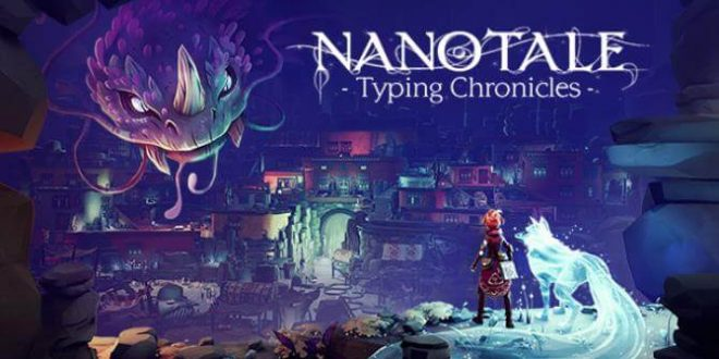 NANOTALE TYPING CHRONICLES PC GAME FREE DOWNLOAD Full Version