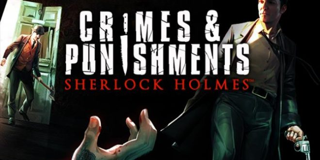 SHERLOCK HOLMES CRIMES AND PUNISHMENTS DOWNLOAD Full Version