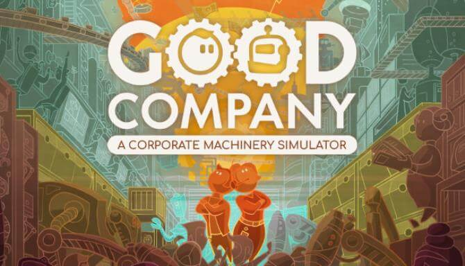 GOOD COMPANY PC GAME FREE DOWNLOAD Full Version