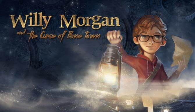 WILLY MORGAN AND THE CURSE OF BONE TOWN FREE DOWNLOAD Full Version