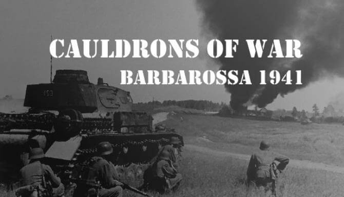 CAULDRONS OF WAR BARBAROSSA FREE DOWNLOAD FULL VERSION