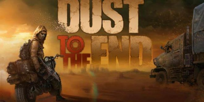 DUST TO THE END PC GAME FREE DOWNLOAD FULL VERSION