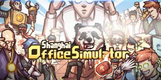 SHANGHAI OFFICE SIMULATOR GAME FREE DOWNLOAD FULL VERSION