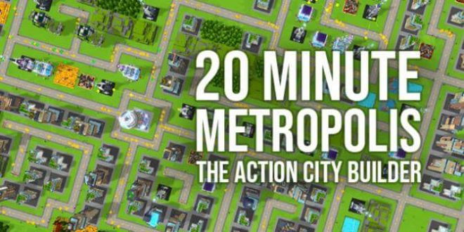 20 MINUTE METROPOLIS THE ACTION CITY BUILDER FREE DOWNLOAD FULL VERSION