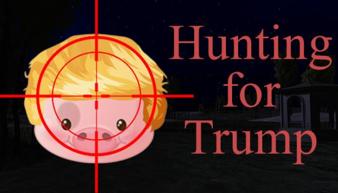 HUNTING FOR TRUMP PC GAME FREE DOWNLOAD FULL VERSION