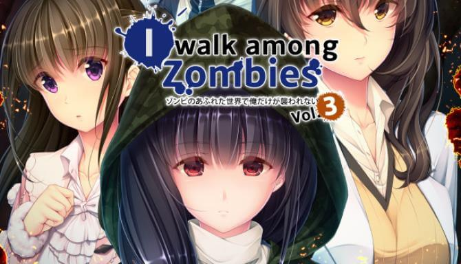 I WALK AMONG ZOMBIES VOL 3 GAME FREE DOWNLOAD FULL VERSION